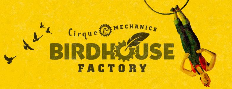 Cirque Mechanics, Birdhouse Factory; Friday, October 22   7:30 p.m.